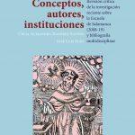 (English) Book publication: Conceptos, autores, instituciones. Revisión crítica de la investigación reciente sobre la Escuela de Salamanca (2008-19) y bibliografía multidisciplinar